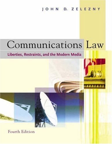 Communications Law: Liberties, Restraints, and the Modern Media [With Infotrac] 9780534617943