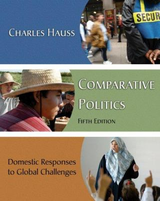 Comparative Politics: Domestic Responses to Global Challenges 9780534590536