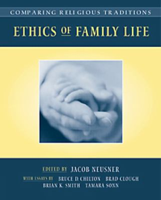 Comparing Religious Traditions: Ethics of Family Life, Volume 1 9780534530556