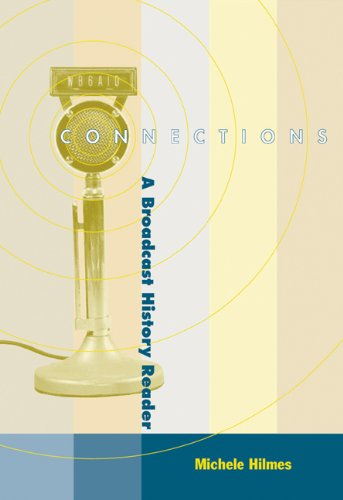 Connections: A Broadcast History Reader (with Infotrac) [With Infotrac] 9780534552176
