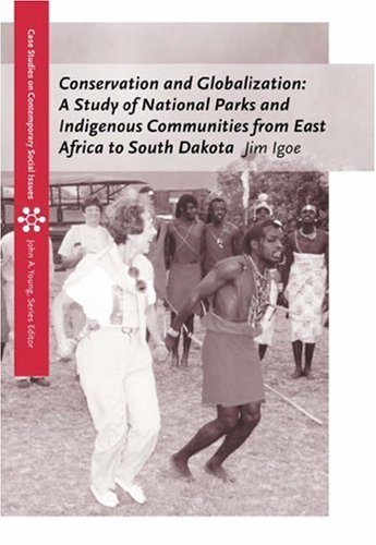 Conservation and Globalization: A Study of National Parks and Indigenous Communities from East Africa to South Dakota 9780534613174