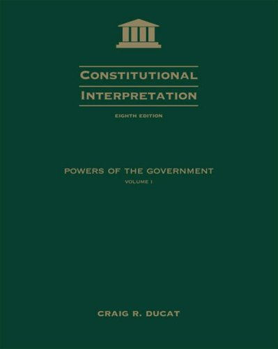 Constitutional Interpretation: Power of Government, Volume I 9780534613990