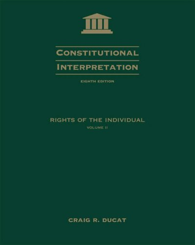 Constitutional Interpretation: Rights of the Individual, Volume II 9780534614003
