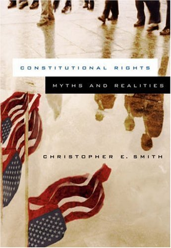 Constitutional Rights in Criminal Justice: Myths and Realities 9780534639655