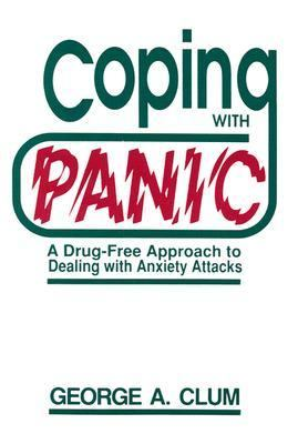 Coping with Panic: A Drug-Free Approach to Dealing with Anxiety Attacks 9780534112950