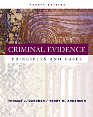 Criminal Evidence: Principles and Cases 9780534514891