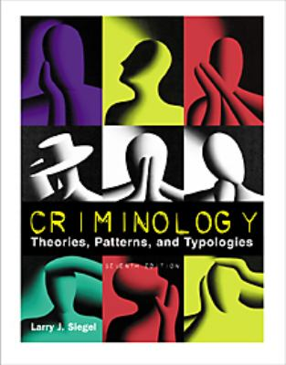 Criminology: Theories, Patterns, and Typologies 9780534545147