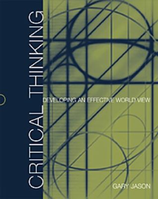 Critical Thinking: Developing an Effective World View 9780534573898