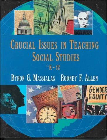 Crucial Issues Teaching Social Studies, K-12
