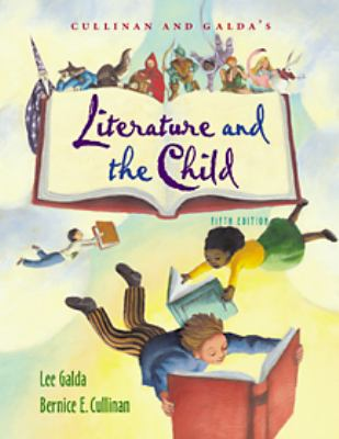 Cullinan and Galda's Literature and the Child [With Infotrac] 9780534246839