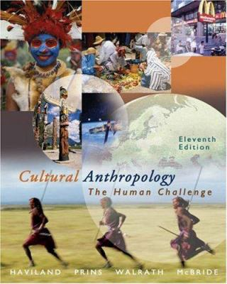 Cultural Anthropology: The Human Challenge [With CDROM and Infotrac] 9780534625009