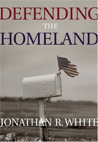 Defending the Homeland: Domestic Intelligence, Law Enforcement, and Security 9780534621698