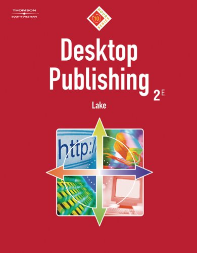 Desktop Publishing: 10-Hour Series [With CDROM] 9780538728546
