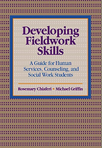 Developing Fieldwork Skills: A Guide for Human Services, Counseling, and Social Work Students 9780534346546
