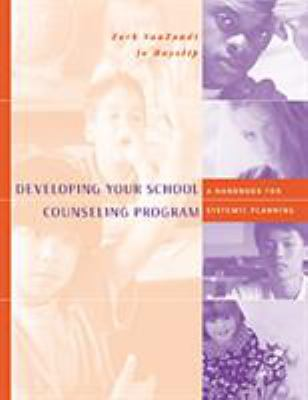 Developing Your School Counseling Program: A Handbook for Systemic Planning 9780534562953