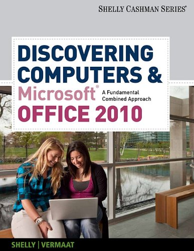 Discovering Computers & Microsoft Office 2010: A Fundamental Combined Approach 9780538473934