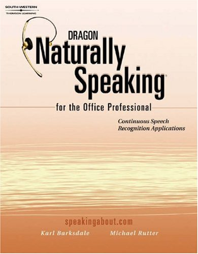 Dragon Naturally Speaking for the Office Professional: Speech Recognition Series 9780538723718
