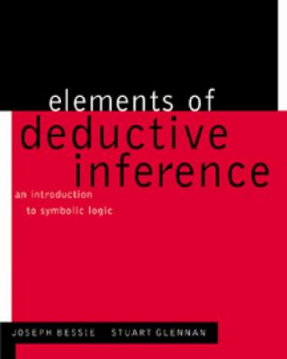 Elements of Deductive Inference: An Introduction to Symbolic Logic [With CDROM] 9780534551216
