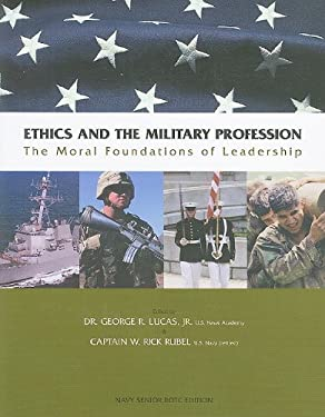 Ethics and the Military Profession: The Moral Foundations of Leadership: Navy Senior ROTC Edition 9780536568540