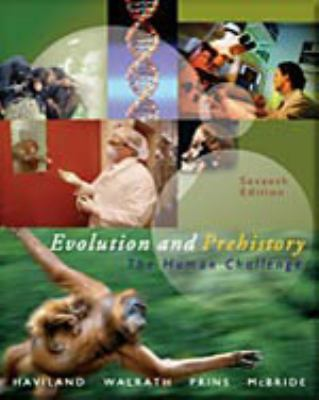 Evolution and Prehistory: The Human Challenge [With Infotrac] 9780534610104