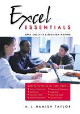 Excel Essentials: Using Microsoft Excel for Data Analysis & Decision Making 9780534393090