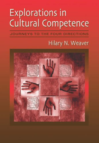 Explorations in Cultural Competence: Journeys to the Four Directions 9780534641481