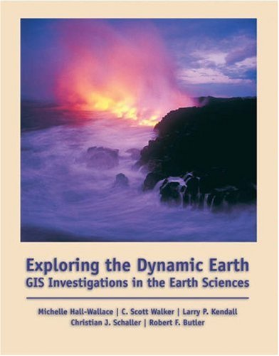 Exploring the Dynamic Earth: GIS Investigations for the Earth Sciences [With CDROM] 9780534391386