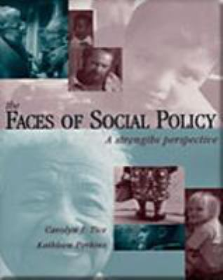 Faces of Social Policy: A Strengths Perspective 9780534345020