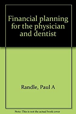 Financial Planning for the Physician and Dentist