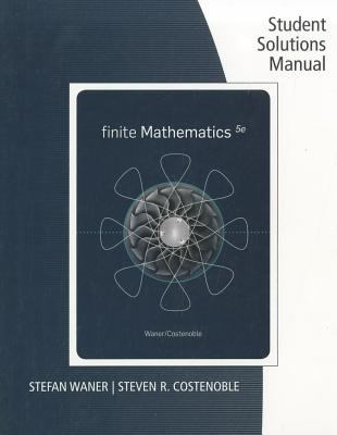 Finite Mathematics: Student Solutions Manual 9780538734486