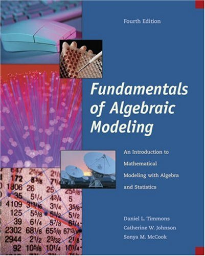 Fundamentals of Algebraic Modeling: An Introduction to Mathematical Modeling with Algebra and Statistics 9780534404512