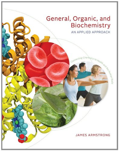 General, Organic, and Biochemistry: An Applied Approach 9780534493493