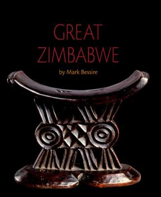 Great Zimbabwe by Mark H. C. Bessire - Reviews, Description & more ...
