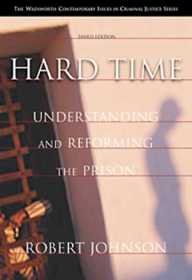 Hard Time: Understanding and Reforming the Prison 9780534507176