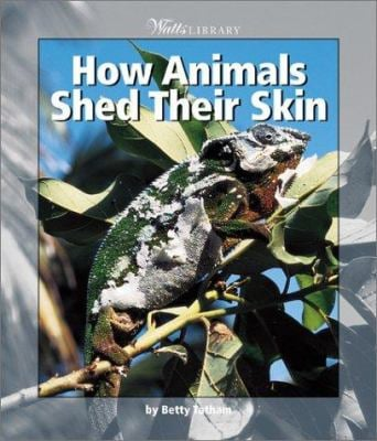 How Animals Shed Their Skin 9780531165904