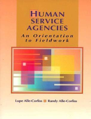 Human Service Agencies: An Orientation to Fieldwork 9780534349288