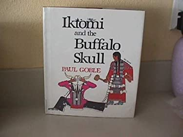 Iktomi and the Buffalo Skull: A Plains Indian Story 9780531059111