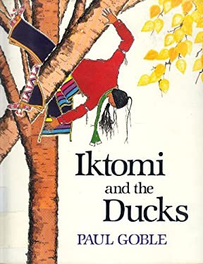 Iktomi and the Ducks: A Plains Indian Story 9780531058831