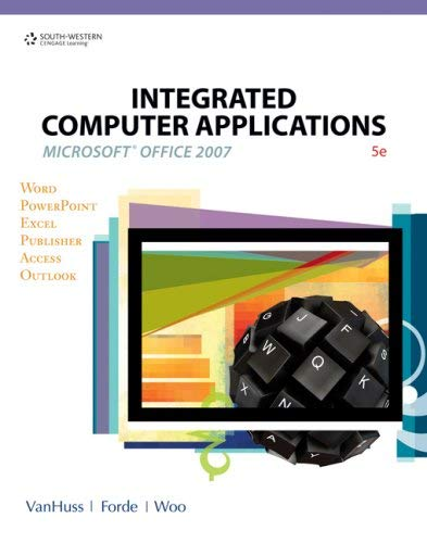 Integrated Computer Applications, Microsoft Office 2007 [With CDROM] 9780538730396