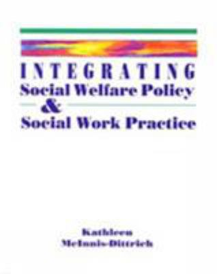 Integrating Social Welfare Policy and Social Work Practice 9780534174309
