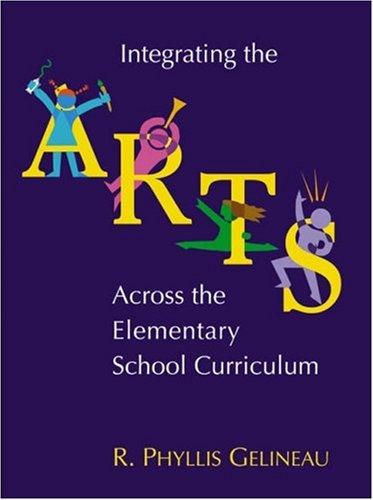 Integrating the Arts Across the Elementary School Curriculum 9780534611415