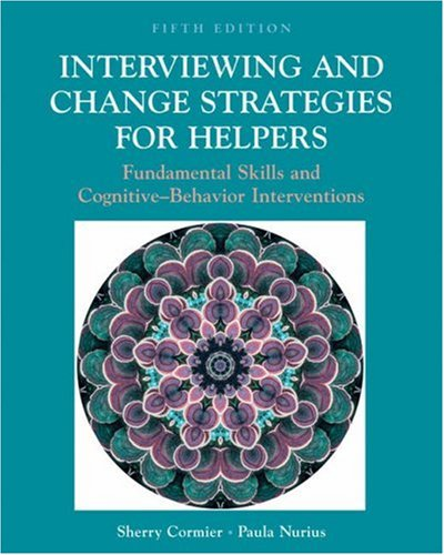 Interviewing and Change Strategies for Helpers: Fundamental Skills and Cognitive Behavioral Interventions [With Infotrac] 9780534537395