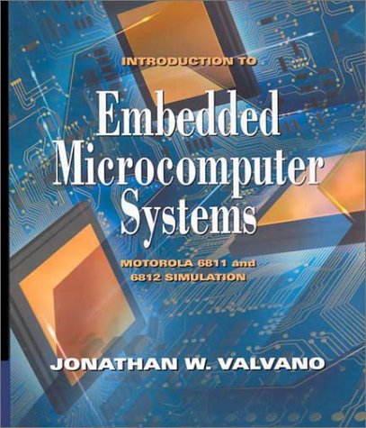 Introduction to Embedded Microcomputer Systems: Motorola 6811/6812 Simulations 9780534391775