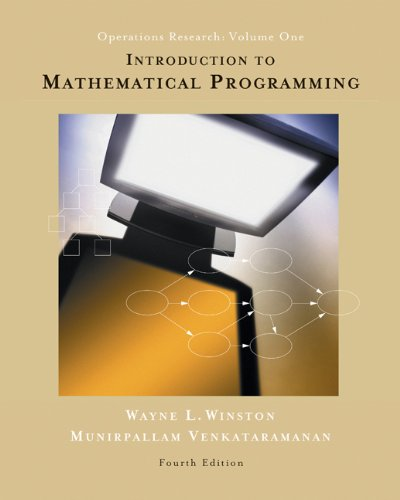 Introduction to Mathematical Programming: Applications and Algorithms, Volume 1 (with CD-ROM and Infotrac) [With CDROM and Infotrac] 9780534359645