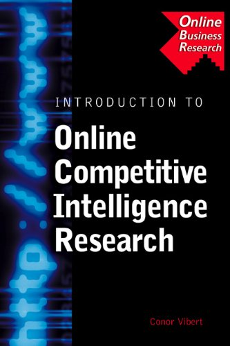 Introduction to Online Competitive Intelligence Research (Business Research Solutions) Conor Vibert