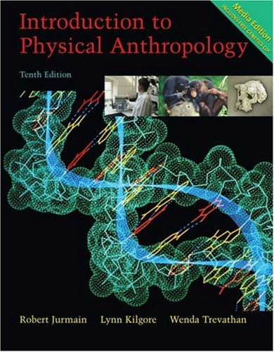 Introduction to Physical Anthropology, Media Edition [With CDROM and Infotrac] 9780534644222