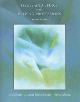Issues and Ethics in the Helping Professions 9780534614430