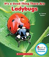 It's a Good Thing There Are Ladybugs (Rookie Read-About Science) 22282512