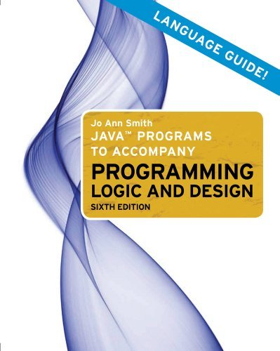 Java Programs to Accompany Programming Logic and Design 9780538744805
