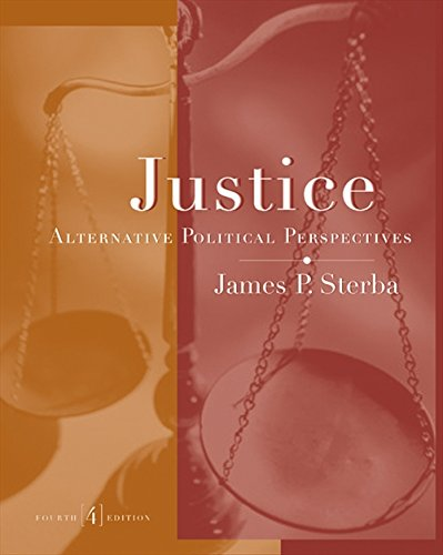 Justice: Alternative Political Perspectives - 4th Edition